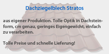 Dachziegelblech Stratos und Scandinavia aus eigener Produktion, tolle Optik in Dachsteinform, cm genau, geringes Eigengewicht und einfach zu verarbeiten.