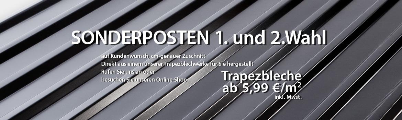 Sonderposten 1. und 2.Wahl, Trapezbleche ab 5,99 €/m2 inkl. Mwst. auf Kundenwunsch in einem unserer Trapezblechwerke für Sie hergestellt