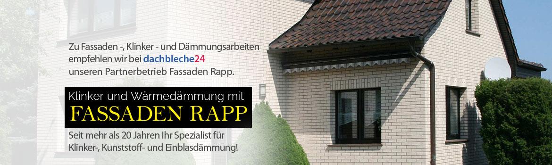 Zu Fassaden -, Klinker - und Dämmungsarbeiten empfehlen wir bei dachbleche24 unseren Partnerbetrieb Fassaden Rapp