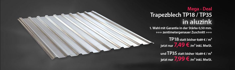 Sonderangebot Trapezblech in aluzink TP18 jetzt nur 7,99 € /m², TP35 jetzt nur 8,99 € /m²