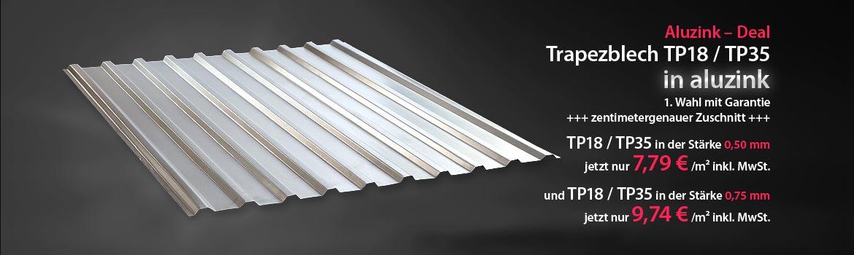 Sonderangebot Trapezblech in aluzink TP18/TP35 jetzt nur 7,99 € /m² in 0,5mm Stärke und 9,99 € /m² in 0,75mm Stärke