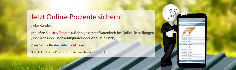 Nutzen Sie unseren Webshop, den Shop-Konfigurator oder App Dein Dach und genießen 10% Rabatt auf online-Bestellungen.